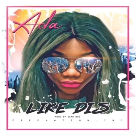 DOWNLOAD MP3: Ada – Like Dis