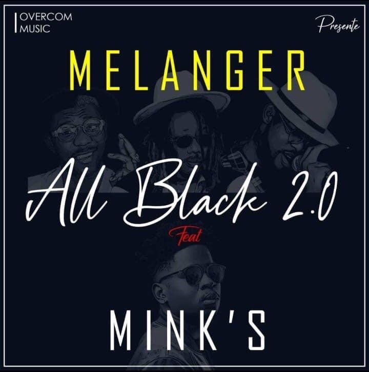 Telecharger Mp3: All Black 2.0 – Mélanger Ft. Mink's