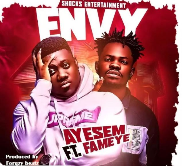 DOWNLOAD MP3: Ayesem – Envy Ft. Fameye