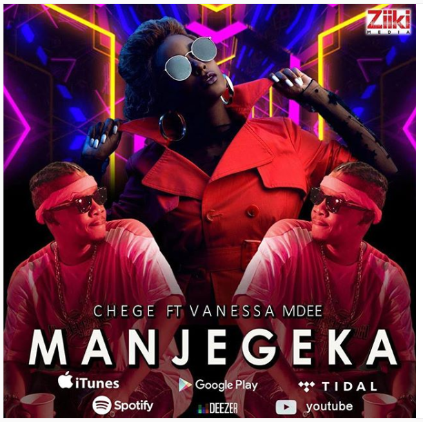 Download Mp3 and Video: Chege – Manjegeka Ft. Vanessa Mdee