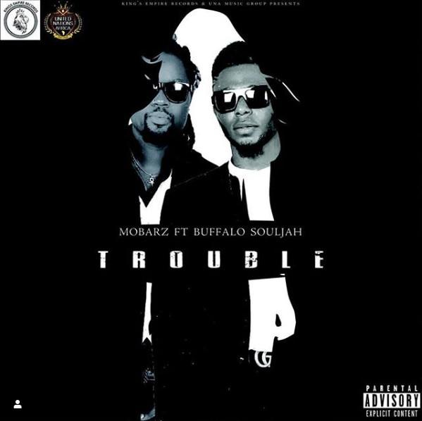 DOWNLOAD MP3: Mobarz Kidifa – Trouble Ft. Buffalo Souljah