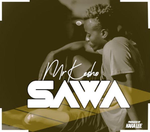 DOWNLOAD MP3: Mr Kesho – Sawa