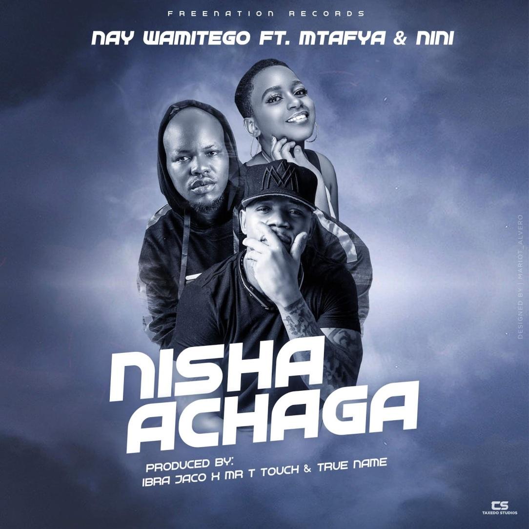 DOWNLOAD MP3: Nay wa Mitego – Nisha Achaga Ft. Mtafya X Nini