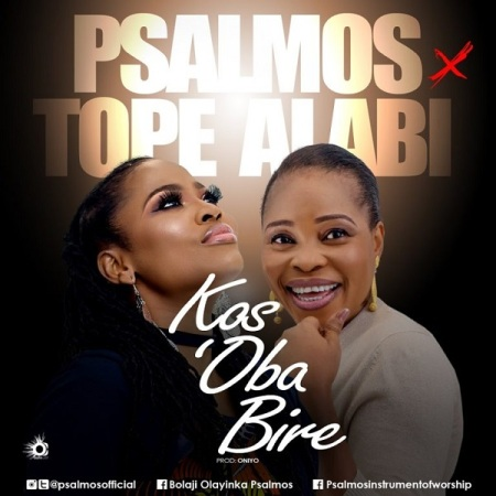 DOWNLOAD MP3: Psalmos – Kos'Oba Bi Re Ft. Tope Alabi