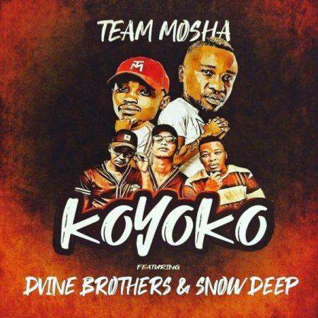 Download Mp3: Team Mosha & Dvine Brothers – Koyoko Ft. Snow Deep