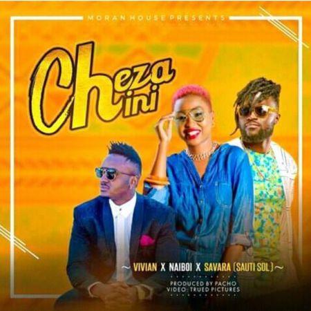DOWNLOAD MP3: Vivian – Cheza Chini Ft. Naiboi x Savara (Sauti Sol)