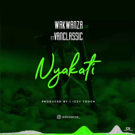 DOWNLOAD MP3: Wakwanza – Nyakati Ft VanClassic