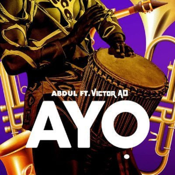 DOWNLOAD MP3: Abdul – Ayo Ft. Victor AD