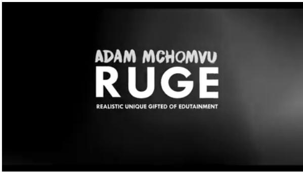 DOWNLOAD MP3: Adam Mchomvu – Ruge (Realistic Unique Gift of Edutainment)