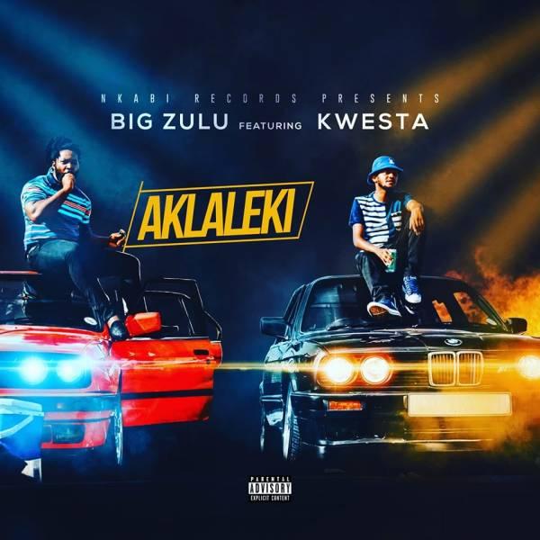 DOWNLOAD MP3: Big Zulu – Ak'laleki Ft. Kwesta