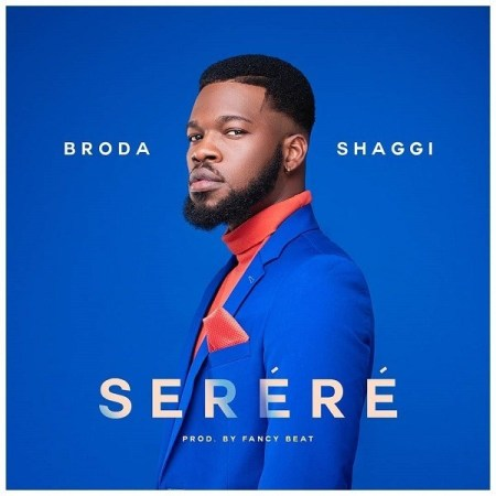 DOWNLOAD MP3: Broda Shaggi – Serere
