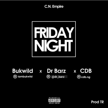 DOWNLOAD MP3: Bukwild – Friday Night Ft. Dr Barz, CDB