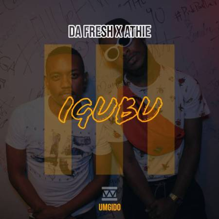 DOWNLOAD MP3: Da Fresh x Athie – Igubu