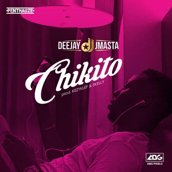 DOWNLOAD MP3: Deejay J Masta – Chikito