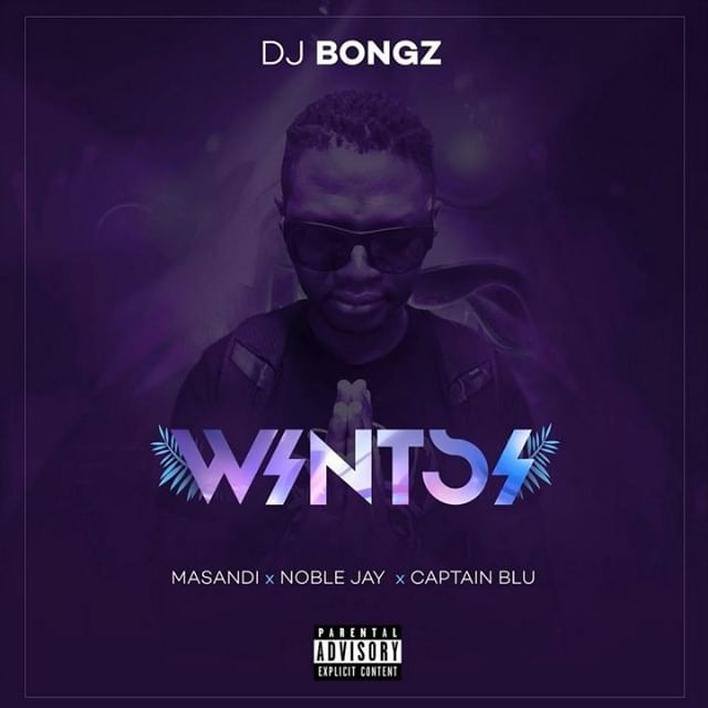 DOWNLOAD MP3: DJ Bongz – Wintsi Ft. Noble Jay, Captain Blu, Masandi