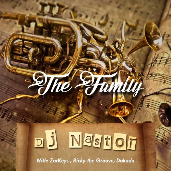 DOWNLOAD MP3: DJ Nastor – The Family