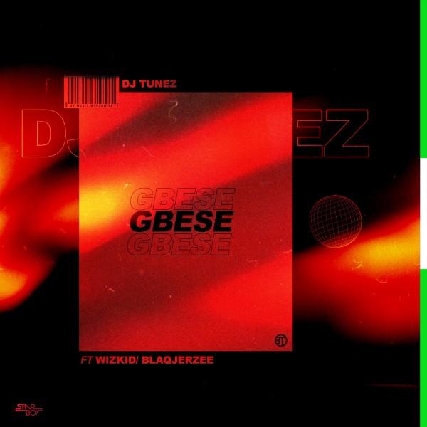 DOWNLOAD MP3: DJ Tunez – Gbese Ft. Wizkid, Blaq Jerzee