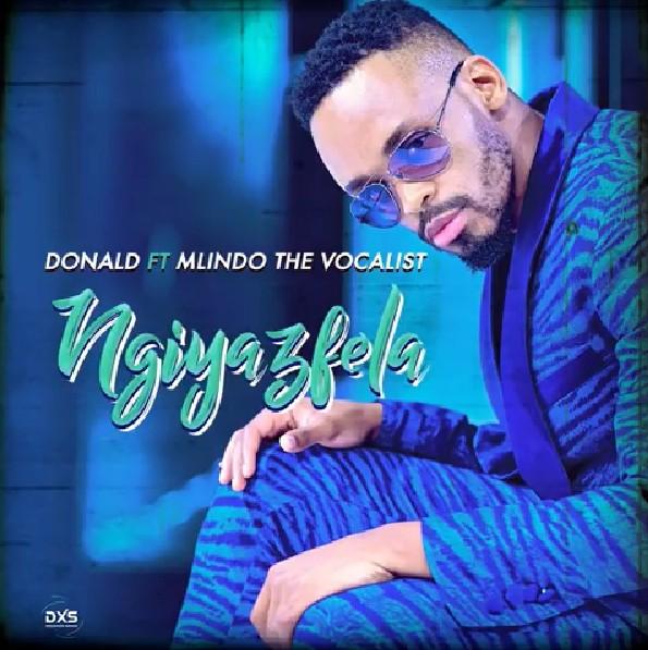 DOWNLOAD MP3: Donald – Ngiyazfela Ft. Mlindo The Vocalist
