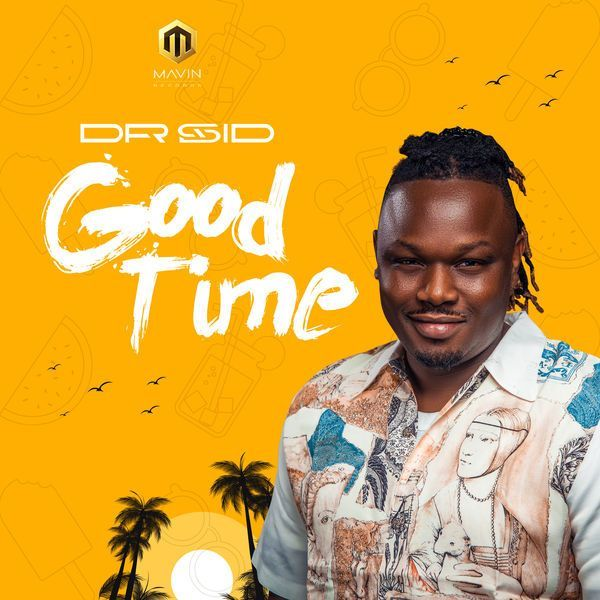DOWNLOAD MP3: Dr Sid – Good Time