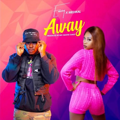 DOWNLOAD MP3: Eazzy – Away Ft. Medikal