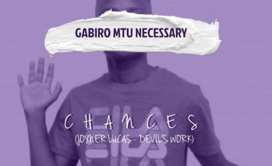 DOWNLOAD MP3: Gabiro Mtu Necessary – Chances