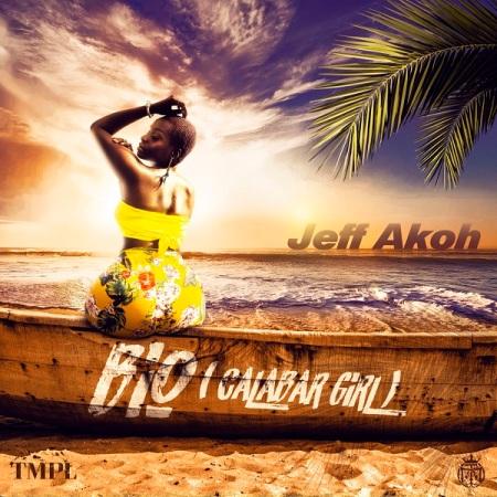 download mp3: Jeff Akoh - Bio (Calabar Girl)