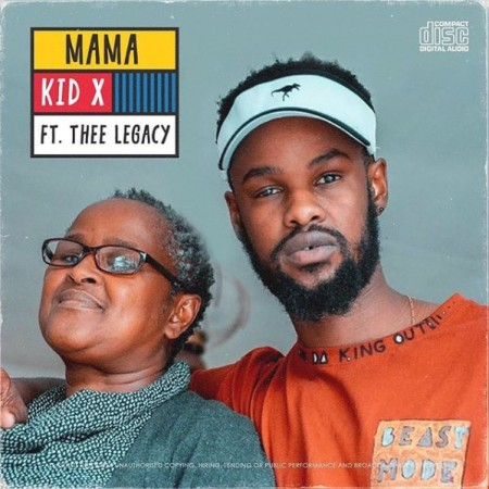 DOWNLOAD MP3: Kid X – Mama Ft. Thee Legacy