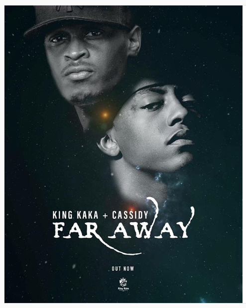 DOWNLOAD MP3: King Kaka – Far Away Ft. Cassidy