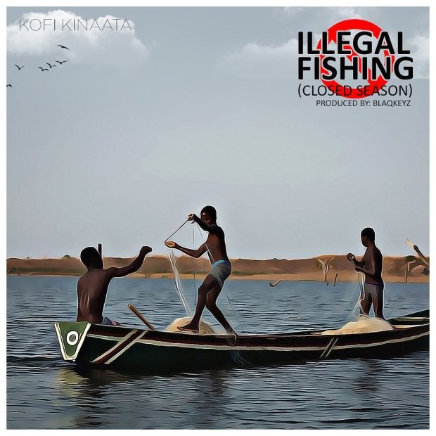 DOWNLOAD MP3: Kofi Kinaata – Illegal Fishing (Closed Season)