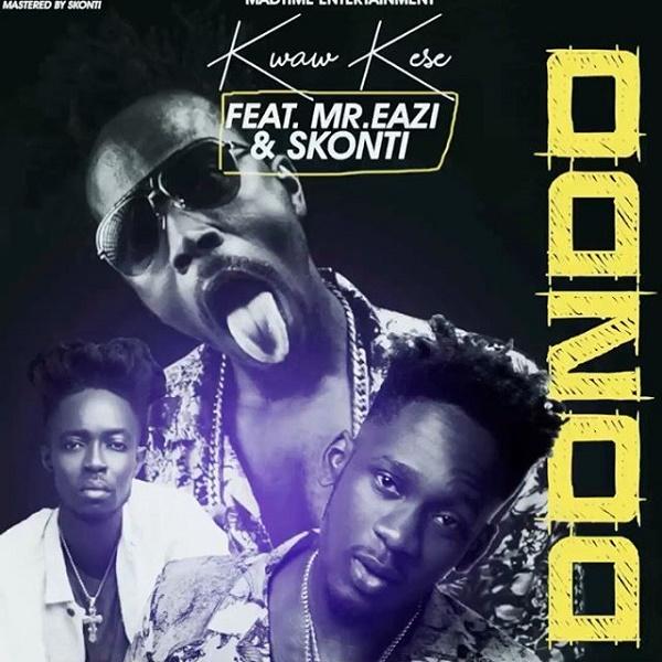 DOWNLOAD MP3: Kwaw Kese – Dondo (Gee Mix) Ft. Mr Eazi, Skonti