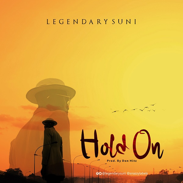 DOWNLOAD MP3: Legendary Suni – Hold On