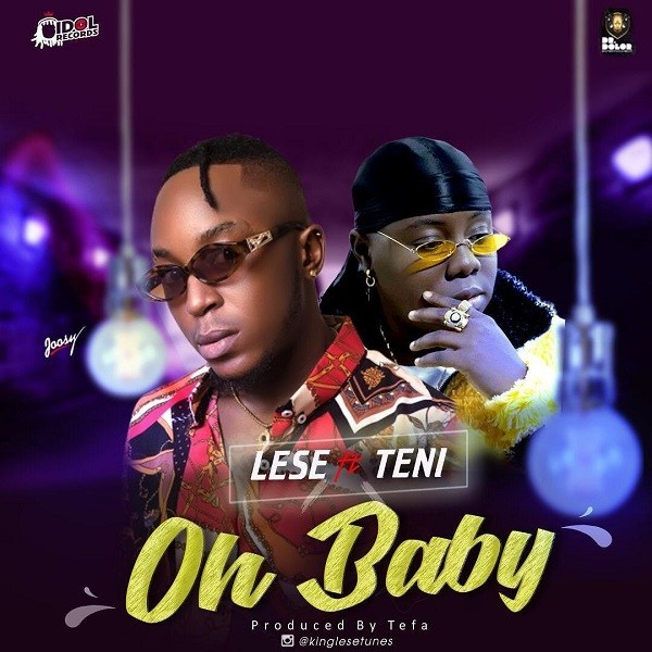 DOWNLOAD MP3: Lese – Oh Baby Ft. Teni