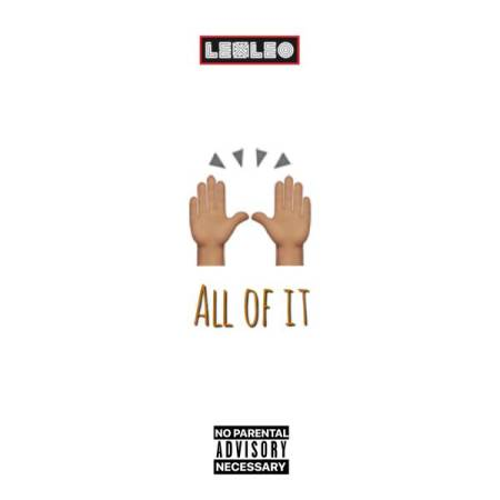 DOWNLOAD MP3: LexLeo – All Of It