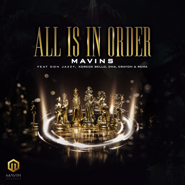 DOWNLOAD MP3: Mavins Ft. Don Jazzy, Rema, Korede Bello, DNA, Crayon – All Is In Order