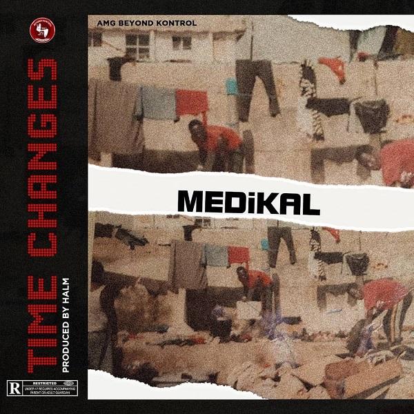 DOWNLOAD MP3: Medikal – Time Changes