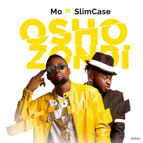 DOWNLOAD MP3: Mo – Oshozondi Ft. Slimcase