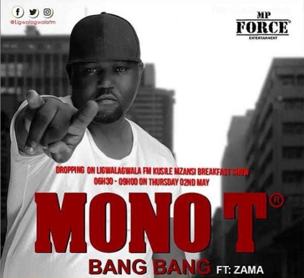 DOWNLOAD MP3: Mono T – Bang Bang Ft. Zama