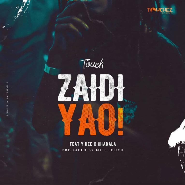 DOWNLOAD MP3: Mr. T Touch – Zaidi Yao FT. Young Dee X Chadala