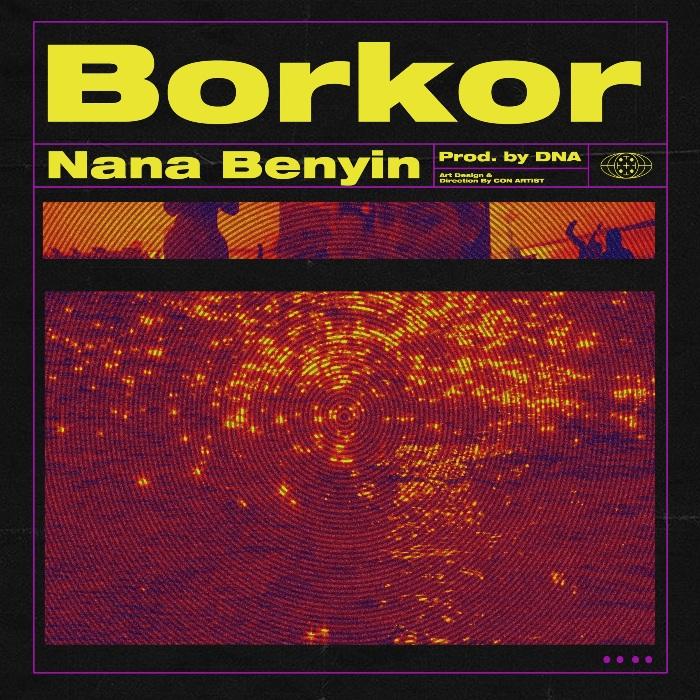 DOWNLOAD MP3: Nana Benyin – Borkor
