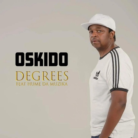 DOWNLOAD MP3: Oskido – Degrees Ft. Hume Da Muzika