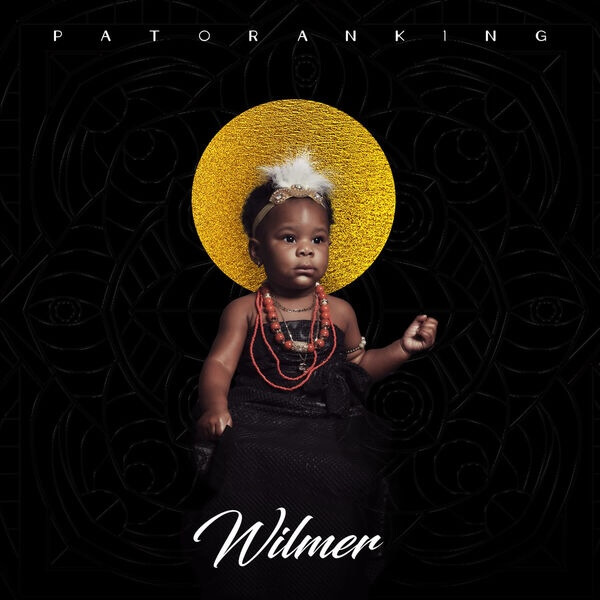 DOWNLOAD MP3: Patoranking – Wilmer Album