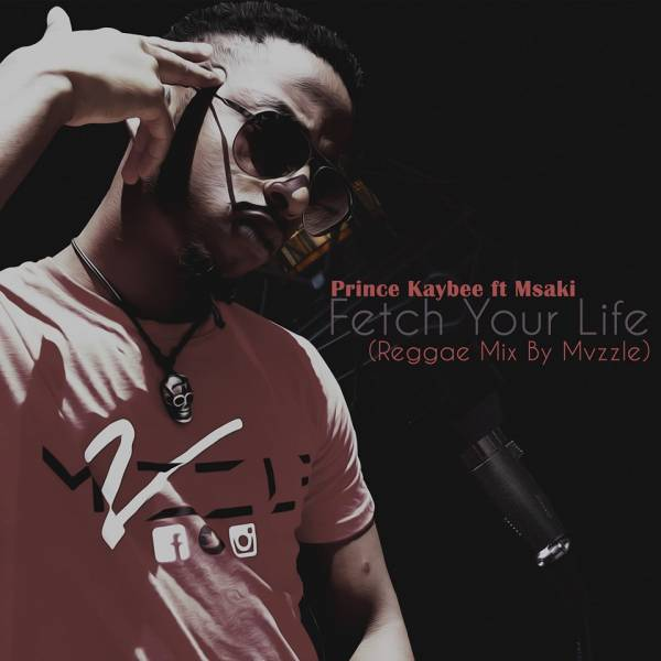 DOWNLOAD MP3: Prince Kaybee Ft. Msaki – Fetch Your Life (Reggae Mix By Mvzzle)