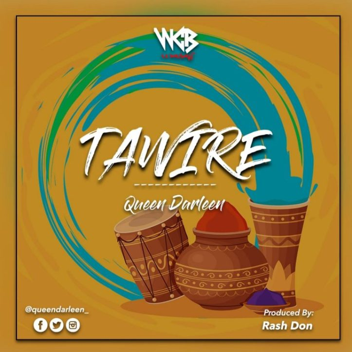 DOWNLOAD MP3: Queen Darleen – Tawire