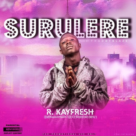 DOWNLOAD MP3: R. Kayfresh – Surulere