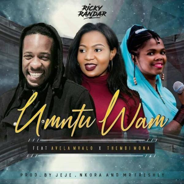 DOWNLOAD MP3: Ricky Randar – Umtu Wam Ft. Avela Mvalo & Thembi Mona