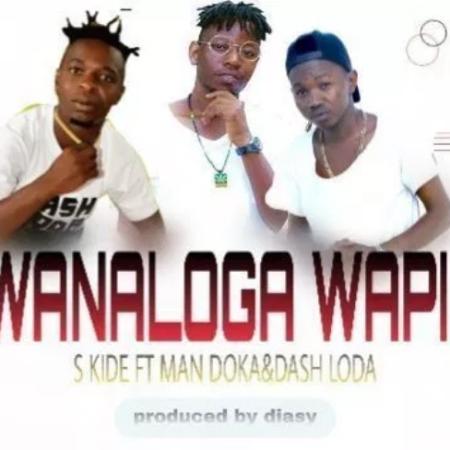 DOWNLOAD MP3: S Kide – Wanaloga Wapi Ft. Man Doka & Dash Loda