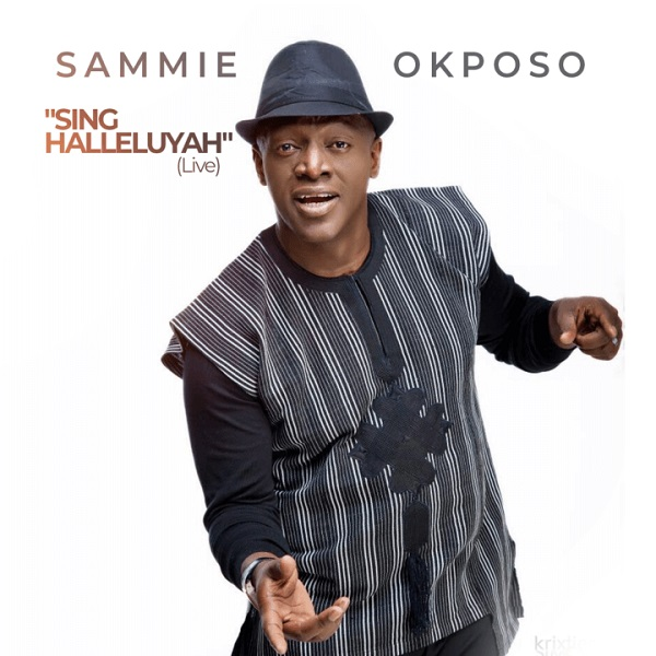 DOWNLOAD MP3: Sammie Okposo – Sing Halleluyah