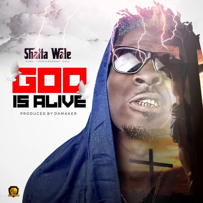 DOWNLOAD MP3: Shatta Wale – God Is Alive