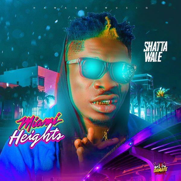 DOWNLOAD MP3: Shatta Wale – Miami Heights
