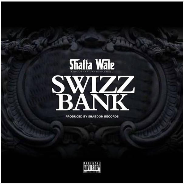 DOWNLOAD MP3: Shatta Wale – Swizz Bank